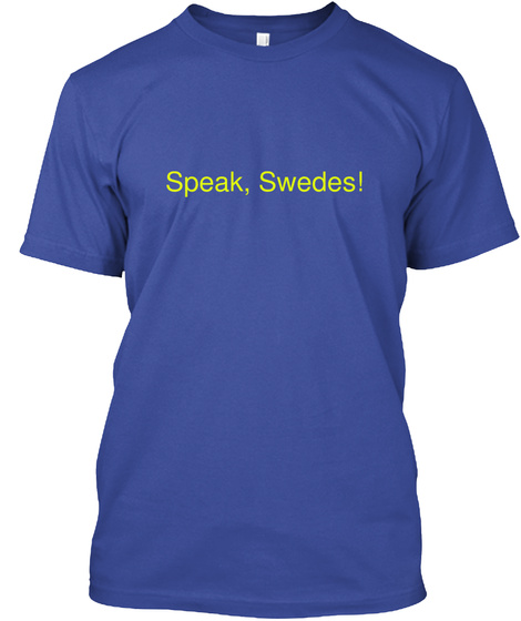 Speak, Swedes! Deep Royal T-Shirt Front