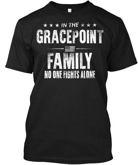 In The Gracepoint Family No One Fights Alone Black T-Shirt Front