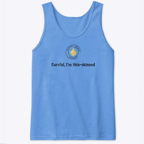 Careful, I'm Thin Skinned Carolina Blue T-Shirt Front