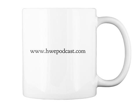 Www.Hwepodcast.Com White Mug Back