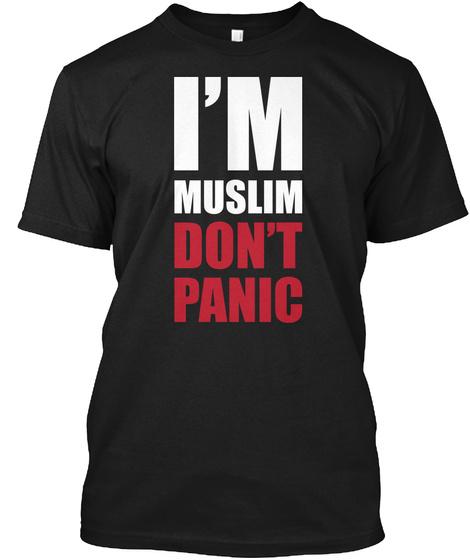 I'm Muslim Don't Panic Black T-Shirt Front