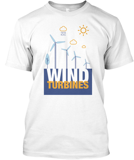 Wind Turbines White T-Shirt Front