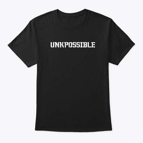 Unkpossible Merch  Black T-Shirt Front