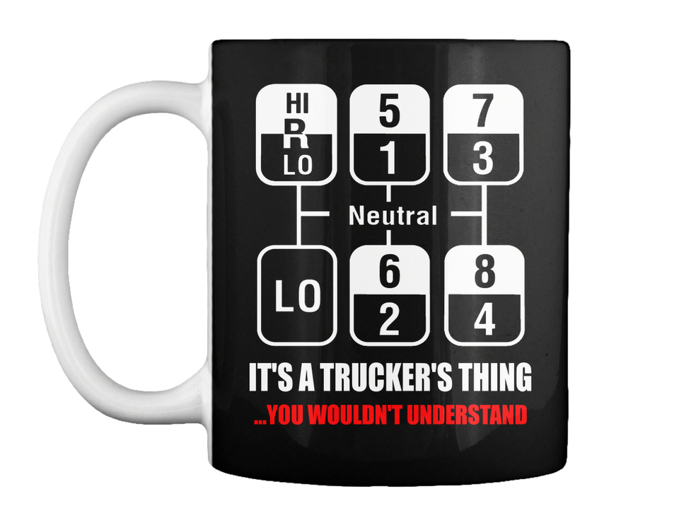 Truckers Thing Hi R Lo 51 73 Neutral 62 84 It/'s A Standard Unisex T-shirt