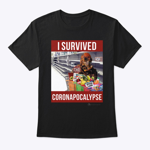 I Survived The Coronapocalypse Black T-Shirt Front
