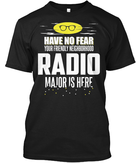 Gift For Radio  Major School Graduate Black T-Shirt Front