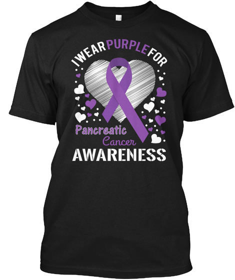 I Wear Purple For Pancreatic Cancer Awareness Black T-Shirt Front