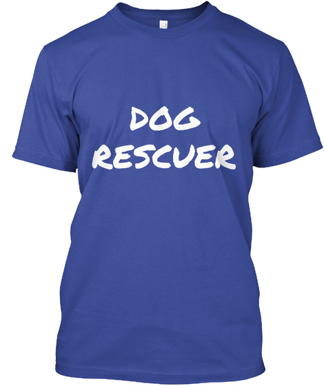 Dog Rescuer Deep Royal T-Shirt Front