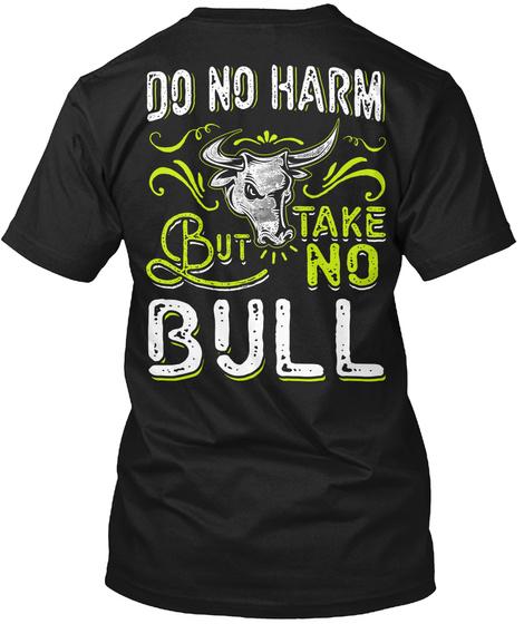 Do No Harm But Take No Bull Black T-Shirt Back