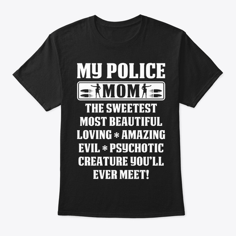 My Police Mom The    Police T Shirt Black T-Shirt Front