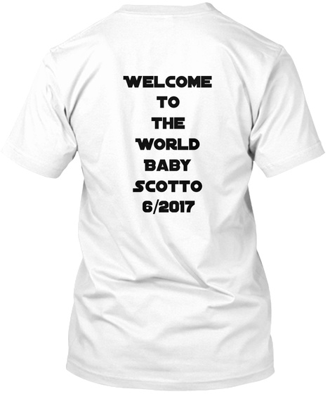 Welcome To The World Baby Scotto 6/2017 White T-Shirt Back