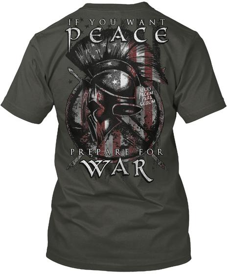 If You Want Peace Prepare For War Smoke Gray T-Shirt Back