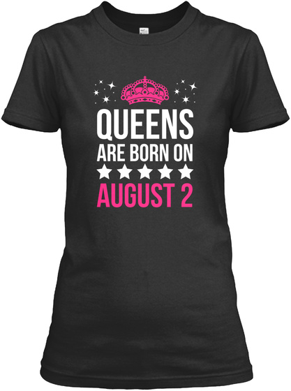 Queens Are Born On August 2 Black T-Shirt Front