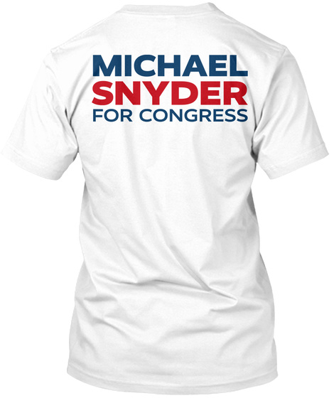 Michael Snyder For Congress White T-Shirt Back