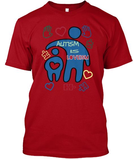 Autism Is Loveism Deep Red T-Shirt Front