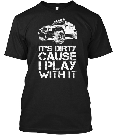Play With My Jeep Black T-Shirt Front