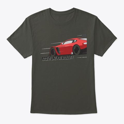 Race It Like You Stole It ! Smoke Gray T-Shirt Front
