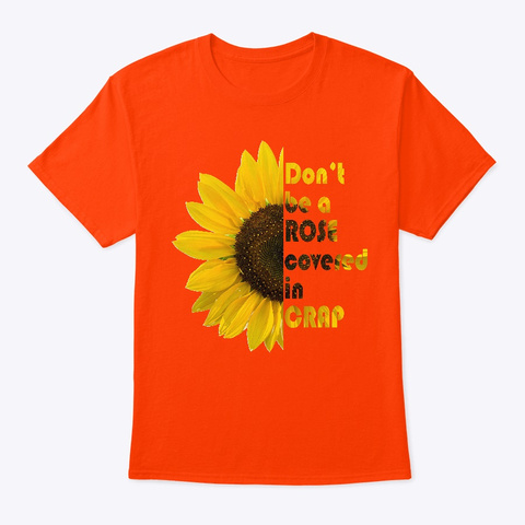 Sunflower Covered In Crap Orange T-Shirt Front
