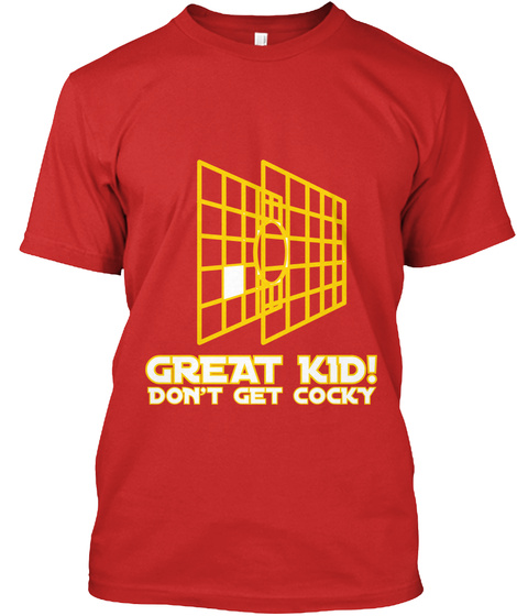 Great Kid! Don't Get Cocky Red T-Shirt Front