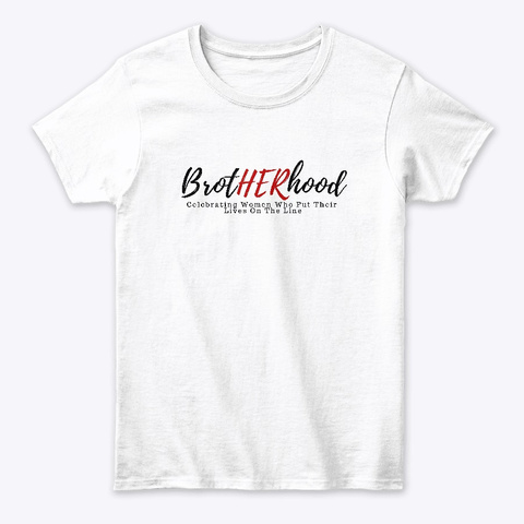 Her Brotherhood  Celebrating Brave Women White T-Shirt Front