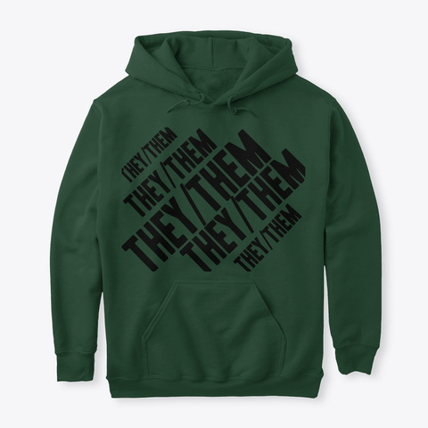 They/Them Hoodies Forest Green T-Shirt Front