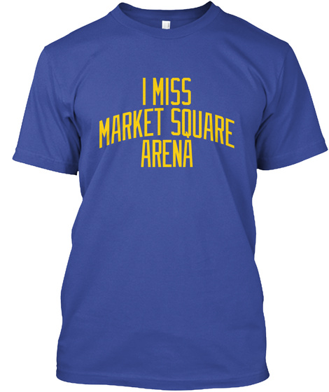 I Miss Market Square Arena Deep Royal T-Shirt Front