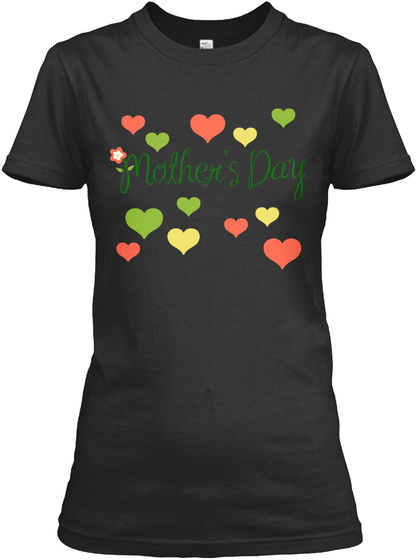 Mothers Day Gift Black T-Shirt Front
