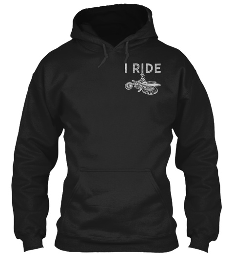 I Ride Black T-Shirt Front