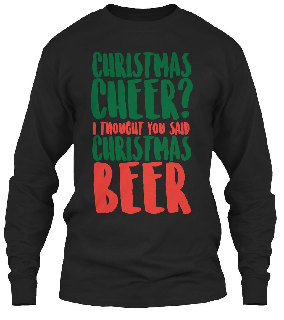 Christmas Cheer I Thought You Said Christmas Beer Ugly Sweater Sweatshirt
