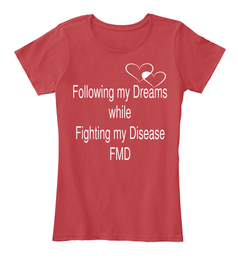 Following My  Dreams While Fighting My Disease Fmd Classic Red T-Shirt Front