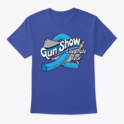 Gun Show Loophole Tour 2018 Shirt Deep Royal T-Shirt Front