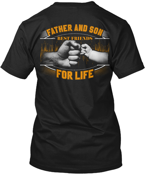 Father And Son Nest Friends For Life Black T-Shirt Back