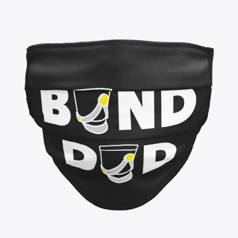Band Dad   Face Mask Black Camiseta Front