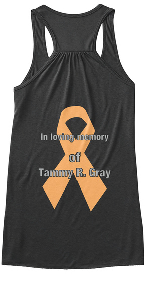 In Loving Memory Of Tammy R. Gray Dark Grey Heather Camiseta Back