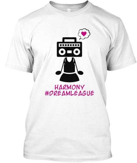 Harmony #Dream League White T-Shirt Front