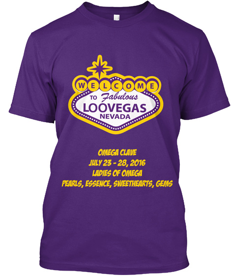 Welcome To Fabulous Loovegas Nevada  Omega Clave July 23   28, 2016 Ladies Of Omega Pearls, Essence, Sweethearts, Gems Purple T-Shirt Front