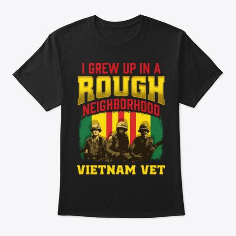 Vietnam Veteran Gift Rough Neighborhood Black T-Shirt Front