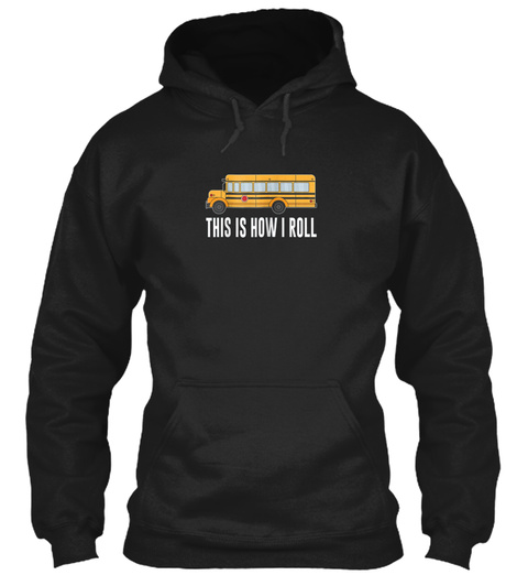 Mens This Is How I Roll   School Bus Dri Black T-Shirt Front
