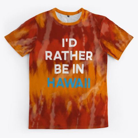 i would rather be in hawaii bleach dye shirt