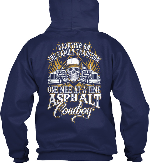 Carrying On The Family Tradition One Mile At A Time Asphalt Cowboy Sweatshirt Back