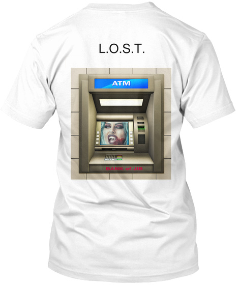 L.O.S.T Atm Bank Of Jib White T-Shirt Back
