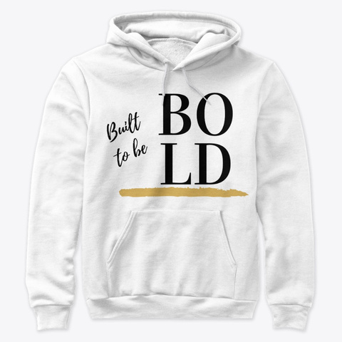 Built To Be Bold White T-Shirt Front