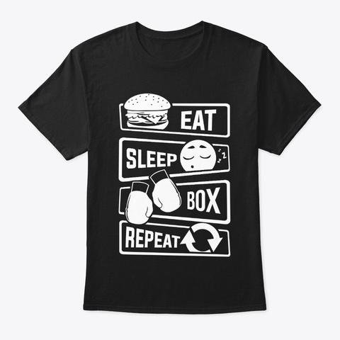 Eat Sleep Box Repeat   Boxing Boxer Black T-Shirt Front