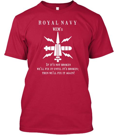 Royal Navy Wem's If It's Not Broken We'll Fix It Until It's Broken; Then We'll Fix It Again!  Cherry Red T-Shirt Front