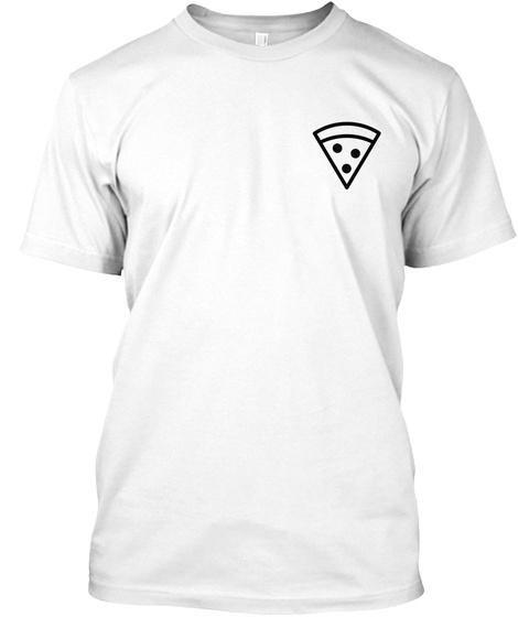 Pizza For A Cause White T-Shirt Front
