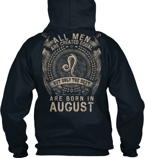 All Men Are Created Equal But Only The Best Are Born In August French Navy T-Shirt Back