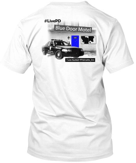 #Livepd Blue Door Motel I Was Bunted @Palmetto Inn White T-Shirt Back