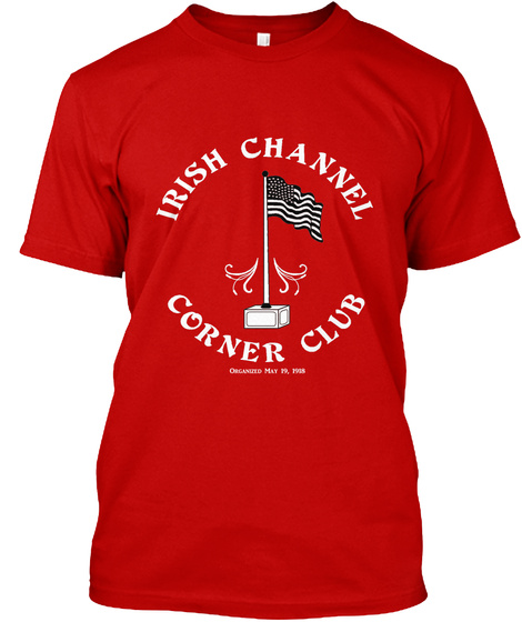 Irish Channel Corner Club T Shirt 2019 Classic Red T-Shirt Front