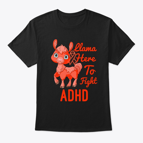 Llama Here To Fight Adhd Black T-Shirt Front