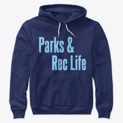 Parks And Rec Life Navy T-Shirt Front